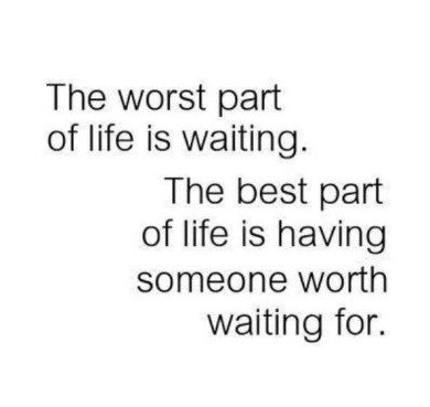 The-Worst-Part-Of-Life-Is-Waiting-fv731